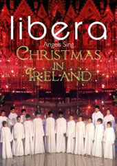 Libera Angels sing Christmas in Ireland, live from Armagh Cathedral / Libera [DVD]