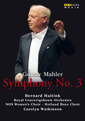 Mahler: Symphony No. 3 / Carolyn Watkinson, mezzo soprano; NOS Womens Choir; Holland Boys Choir; Royal Concertgebouw Orchestra, Bernard Haitink [DVD]