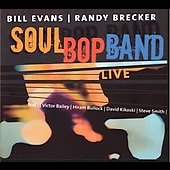 Randy Brecker/Bill Evans (Sax): Soul Bop Band Live