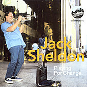 Jack Sheldon: Playing for Change