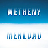 Pat Metheny: Metheny Mehldau