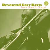 Rev. Gary Davis: From Blues to Gospel [Remaster]