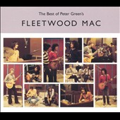 Fleetwood Mac: The Best of Peter Green's Fleetwood Mac [Columbia]